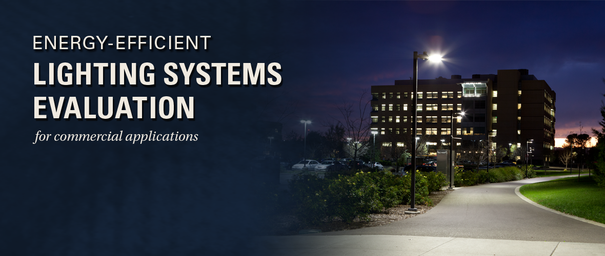 Energy-Efficient Lighting System Evaluations for Commercial Applications