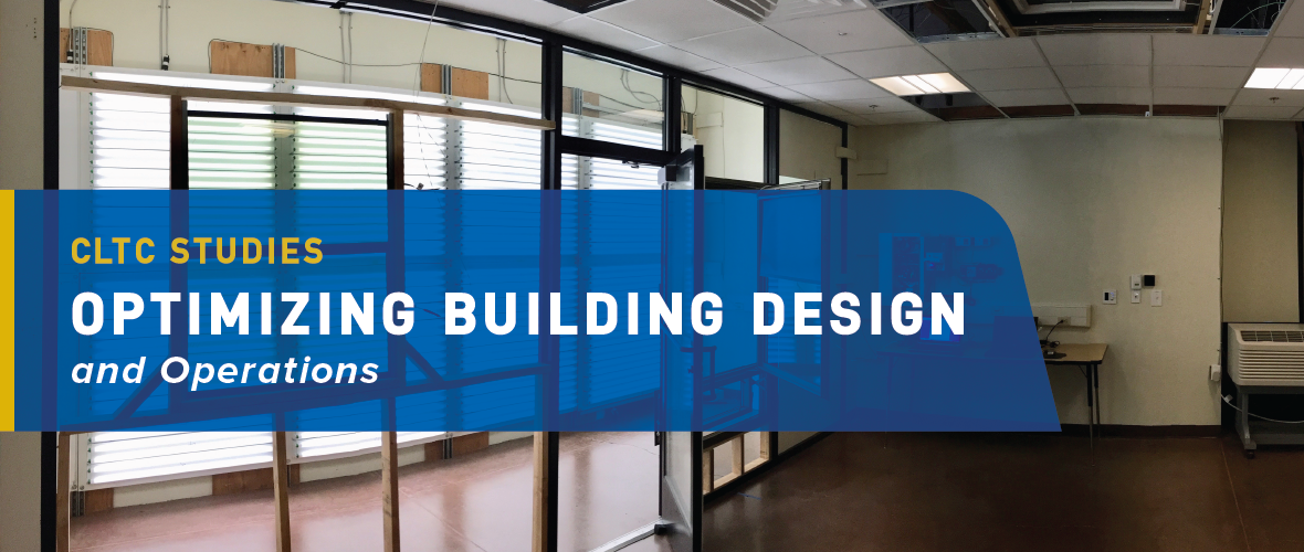 CLTC Studies: Optimizing Building Design and Operations