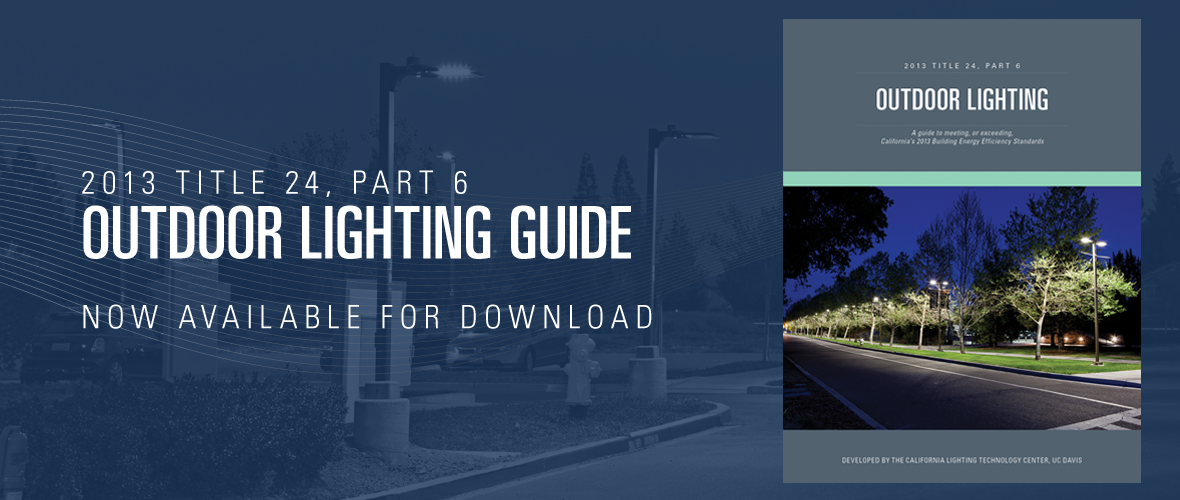 Great 2013 Title 24, Part 6 Outdoor Lighting Guide